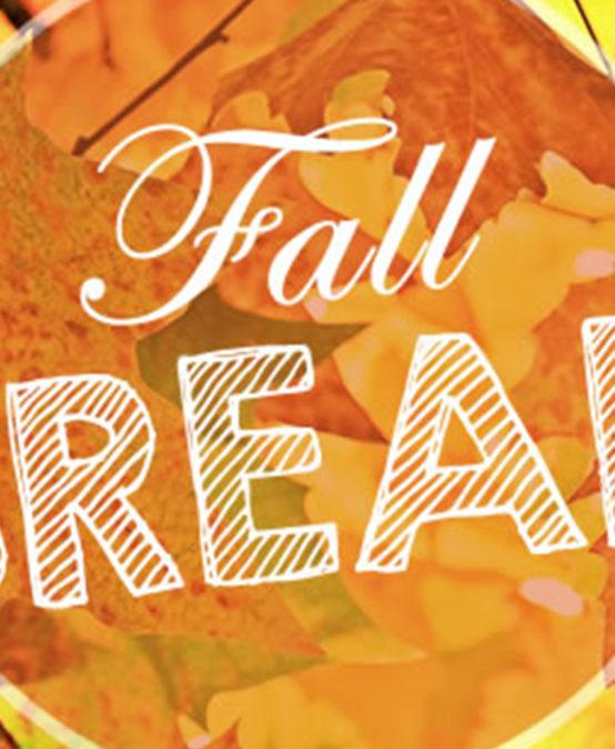 Fall Break – No School